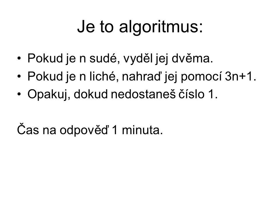 Je to algoritmus: Pokud je n sudé, vyděl jej dvěma.