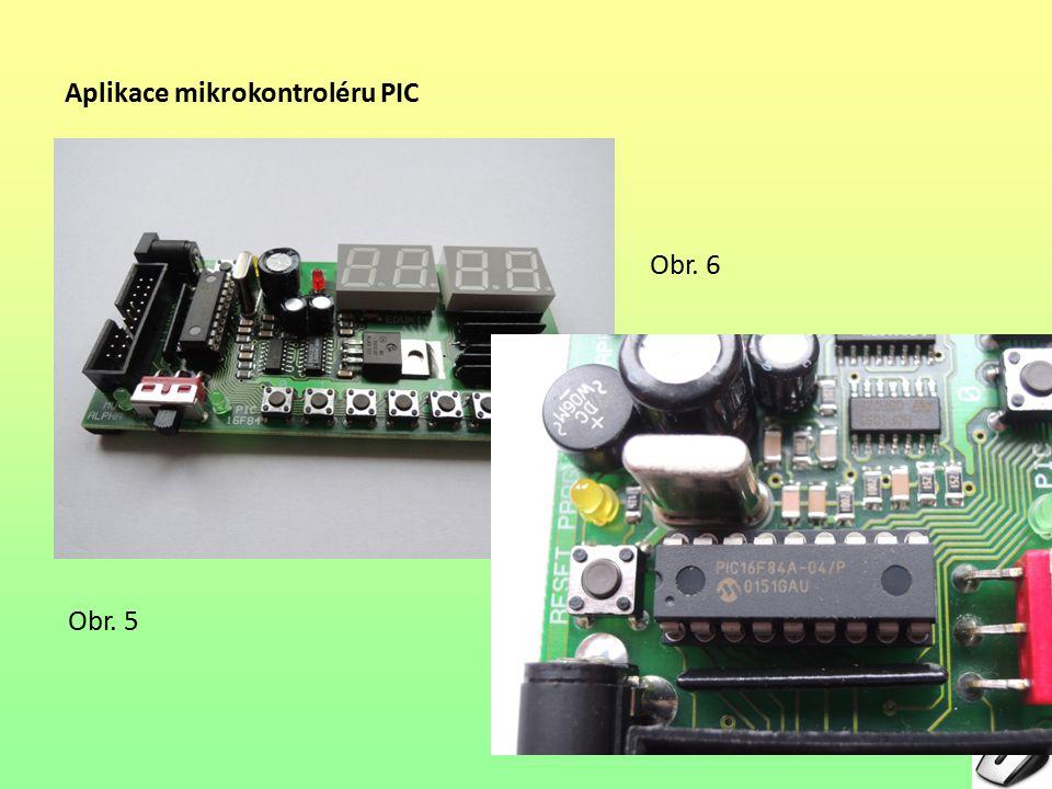 Aplikace mikrokontroléru PIC Obr. 5 6