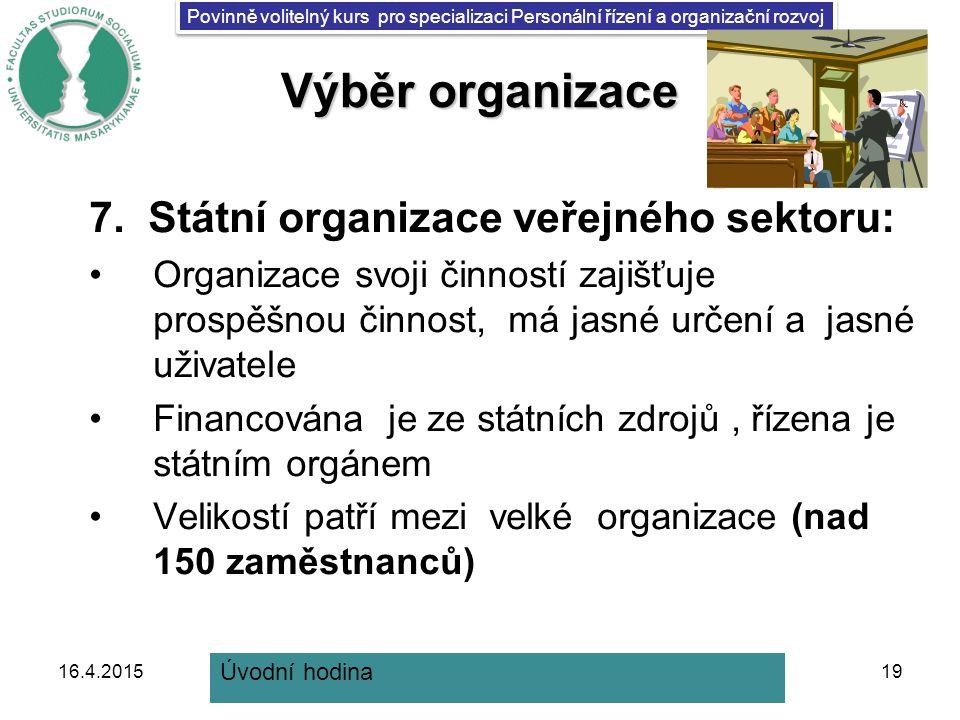 Povinně volitelný kurs pro specializaci Personální řízení a organizační rozvoj Výběr organizace 7.
