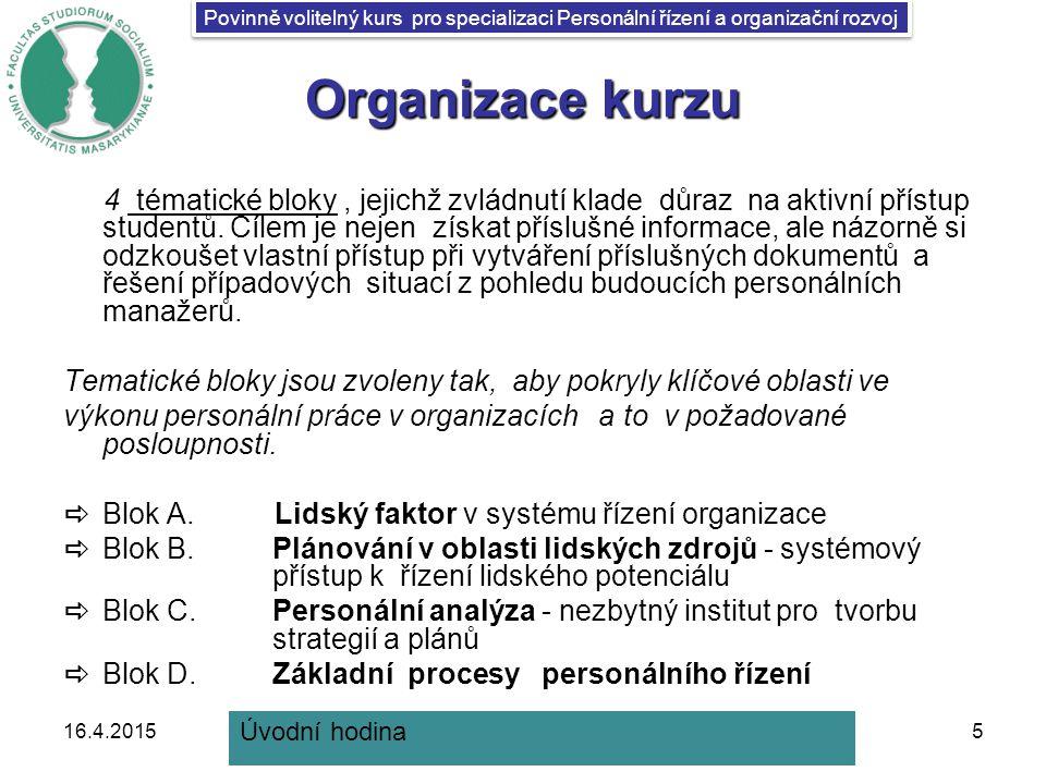 Povinně volitelný kurs pro specializaci Personální řízení a organizační rozvoj Výběr organizace 4.