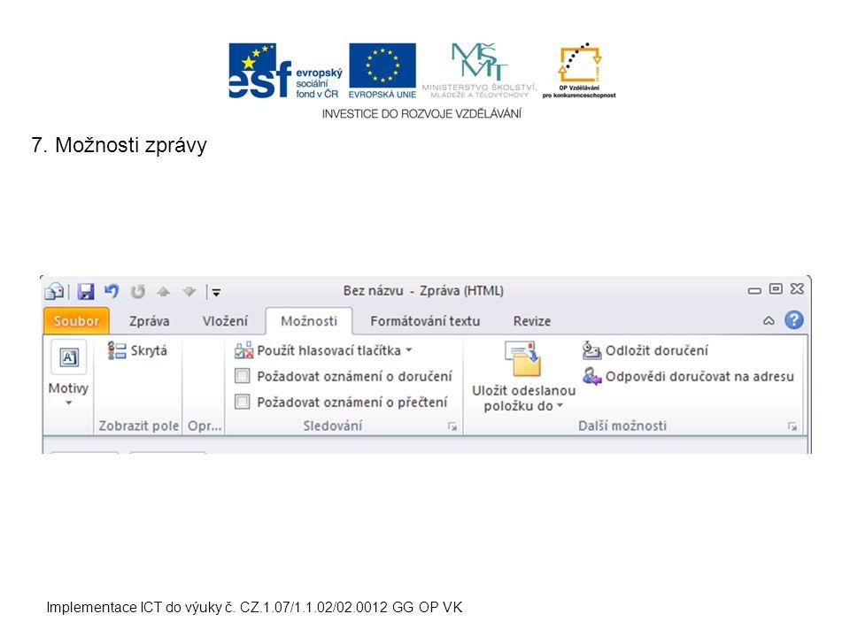 Implementace ICT do výuky č. CZ.1.07/1.1.02/02.0012 GG OP VK 7. Možnosti zprávy