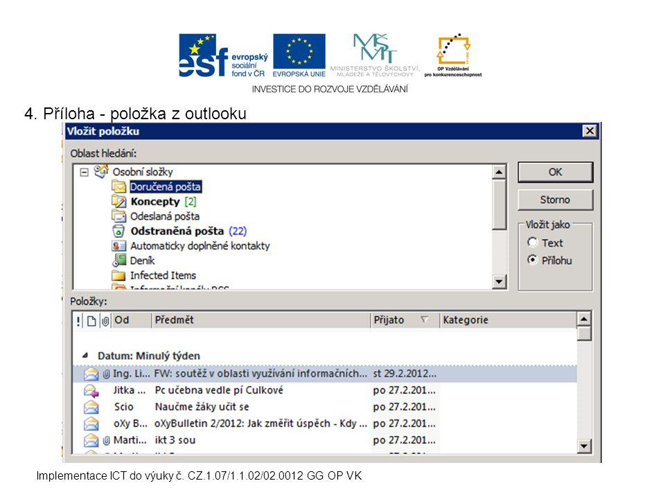 Implementace ICT do výuky č. CZ.1.07/1.1.02/02.0012 GG OP VK 4. Příloha - položka z outlooku