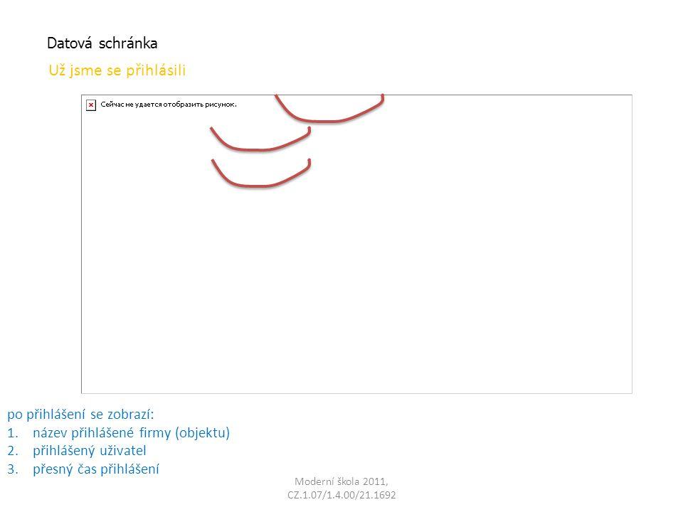 Moderní škola 2011, CZ.1.07/1.4.00/21.1692 Datová schránka Už jsme se přihlásili po kliknutí na OK se zobrazí seznam došlých zpráv