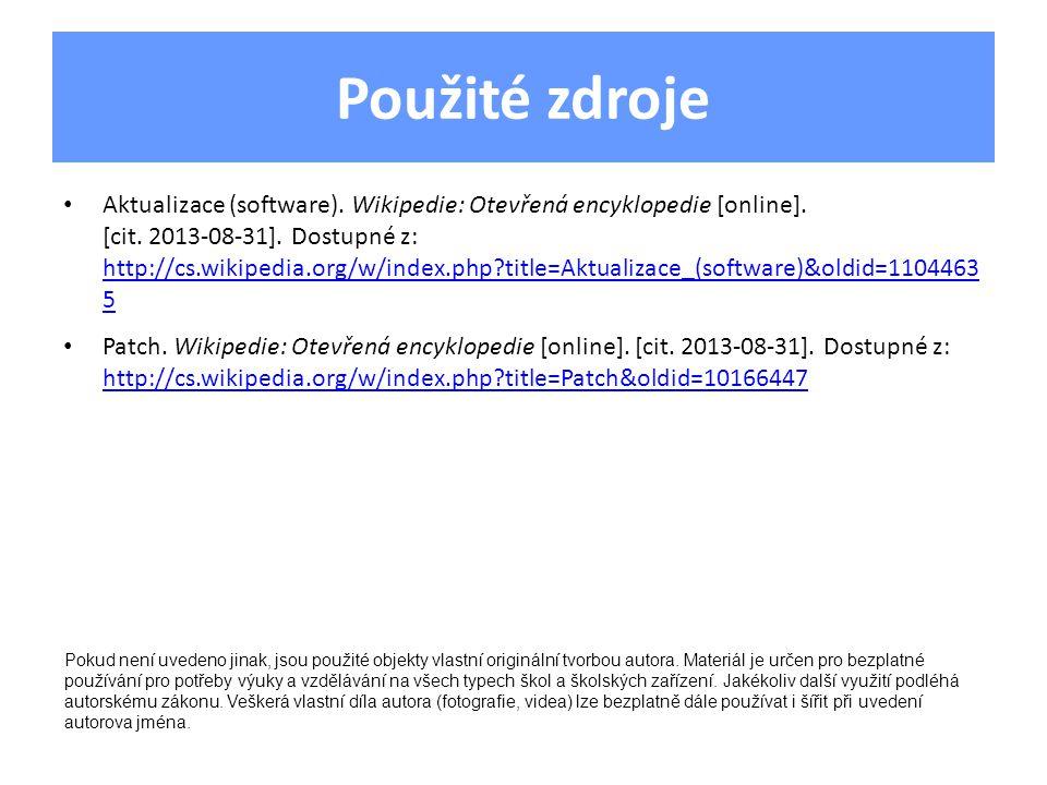 Použité zdroje Aktualizace (software). Wikipedie: Otevřená encyklopedie [online].
