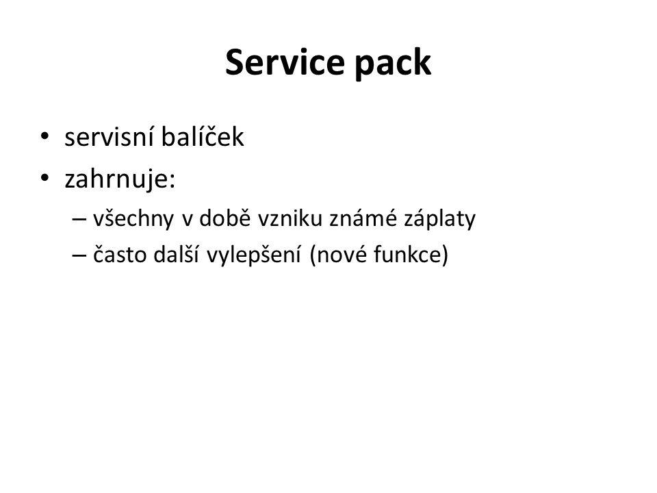 Service pack servisní balíček zahrnuje: – všechny v době vzniku známé záplaty – často další vylepšení (nové funkce)