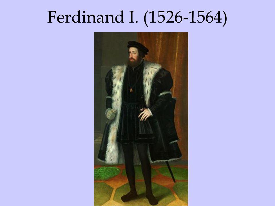 Ferdinand I. (1526-1564)