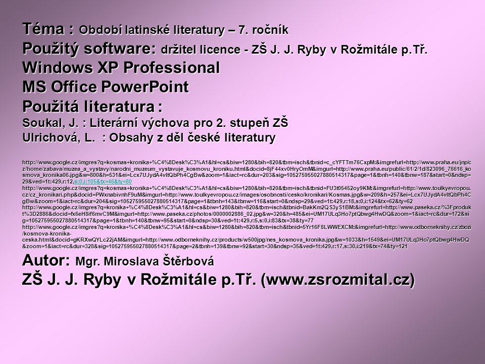 Téma : Období latinské literatury – 7. ročník Použitý software: držitel licence - ZŠ J.
