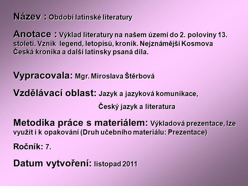 Téma : Období latinské literatury – 7.ročník Použitý software: držitel licence - ZŠ J.