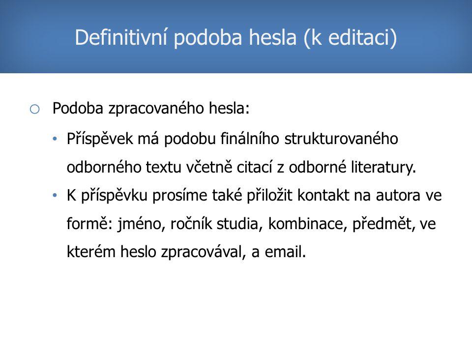 o Podoba zpracovaného hesla: Příspěvek má podobu finálního strukturovaného odborného textu včetně citací z odborné literatury.