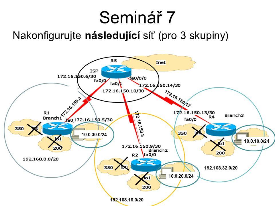 14 Seminář 7 Nakonfigurujte následující síť (pro 3 skupiny) 10.0.10.0/24 10.0.20.0/24 10.0.30.0/24