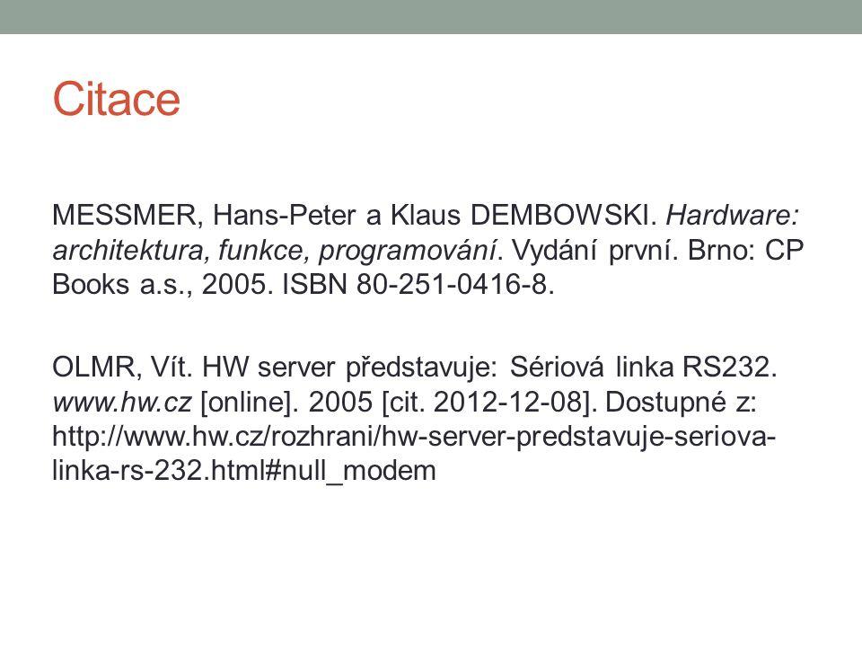 Citace MESSMER, Hans-Peter a Klaus DEMBOWSKI. Hardware: architektura, funkce, programování.