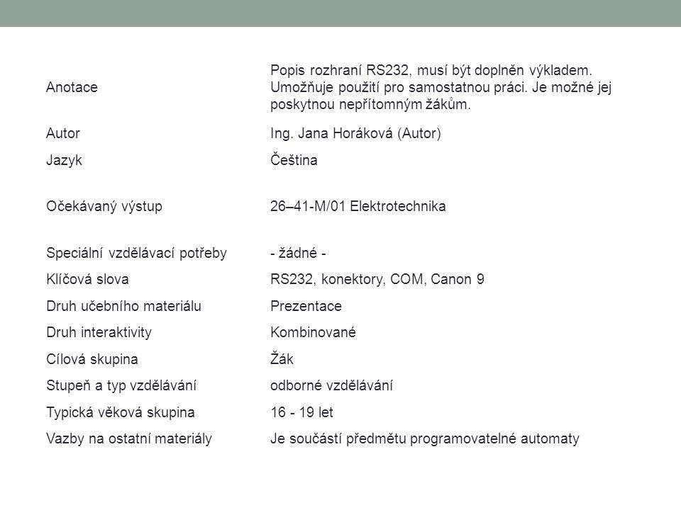 Anotace Popis rozhraní RS232, musí být doplněn výkladem.