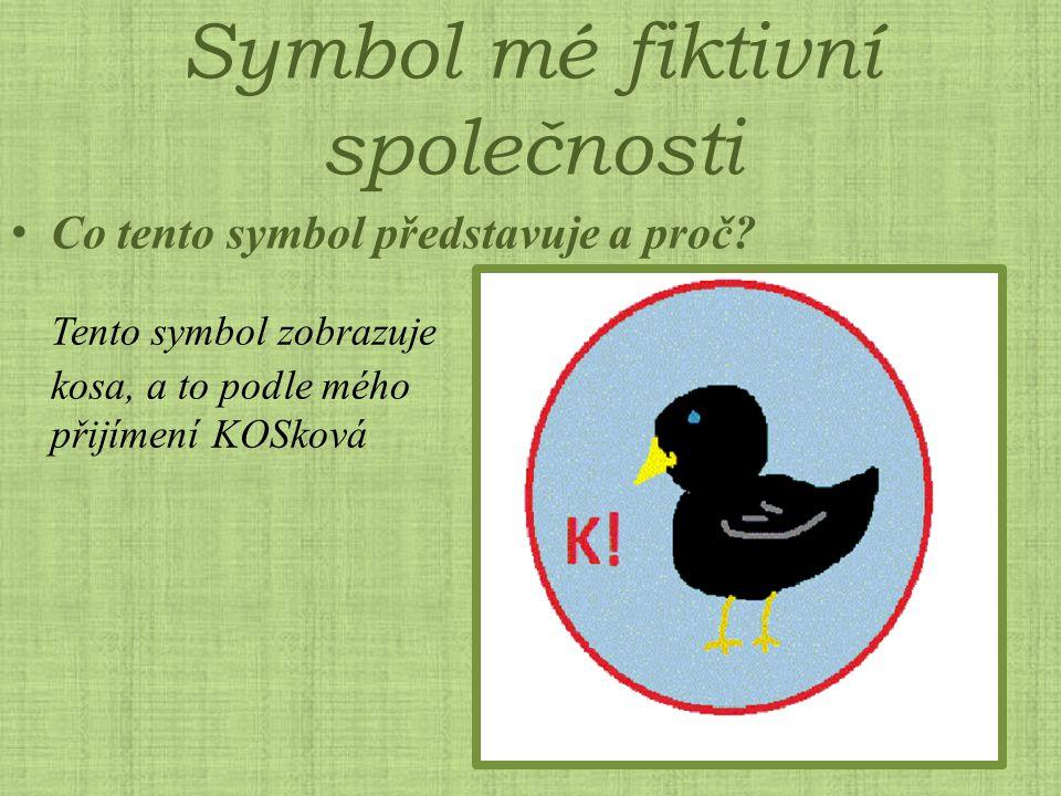 Symbol mé fiktivní společnosti Co tento symbol představuje a proč? Tento symbol zobrazuje kosa, a to podle mého přijímení KOSková