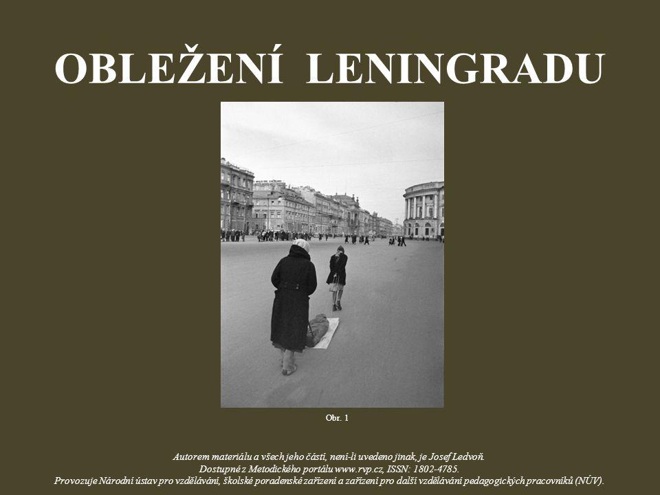 OBLEŽENÍ LENINGRADU Obr. 1 Autorem materiálu a všech jeho částí, není-li uvedeno jinak, je Josef Ledvoň. Dostupné z Metodického portálu www.rvp.cz, IS