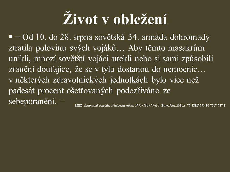 Život v obležení  − Od 10. do 28. srpna sovětská 34. armáda dohromady ztratila polovinu svých vojáků… Aby těmto masakrům unikli, mnozí sovětští vojác