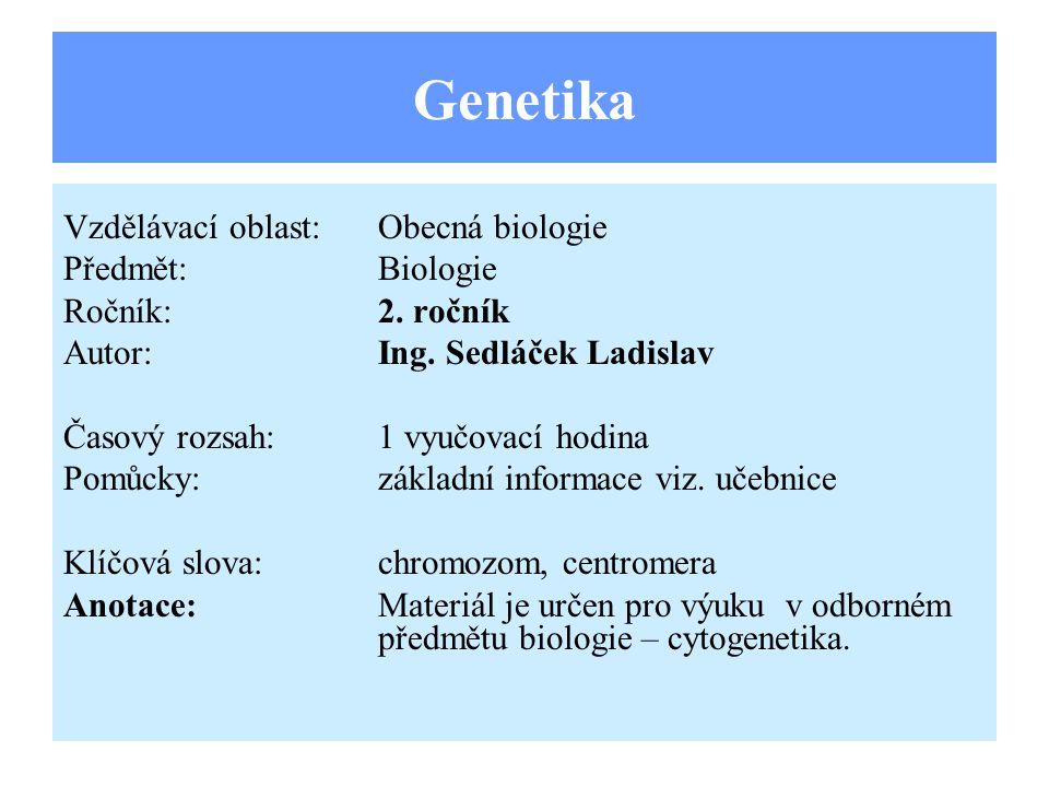  Buňka je základní stavební a funkční jednotkou, je vybavena úplnou genetickou informací.
