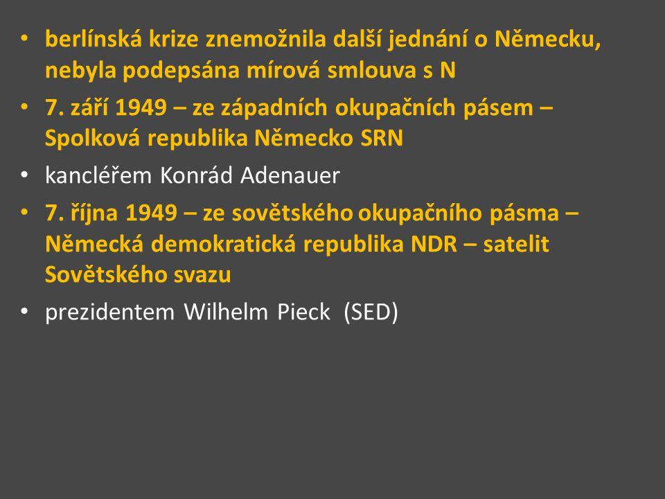 berlínská krize znemožnila další jednání o Německu, nebyla podepsána mírová smlouva s N 7. září 1949 – ze západních okupačních pásem – Spolková republ