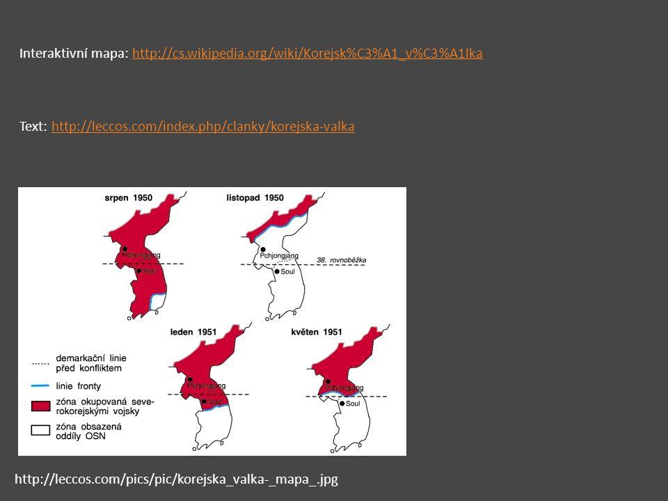 Interaktivní mapa: http://cs.wikipedia.org/wiki/Korejsk%C3%A1_v%C3%A1lkahttp://cs.wikipedia.org/wiki/Korejsk%C3%A1_v%C3%A1lka http://leccos.com/pics/p