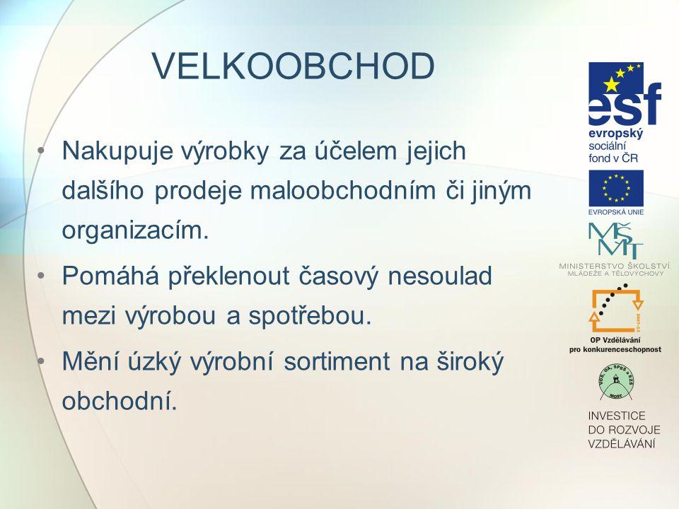 VELKOOBCHOD TYPY VELKOOBCHODU Tradiční VO Cash-and-cary Komisionářský