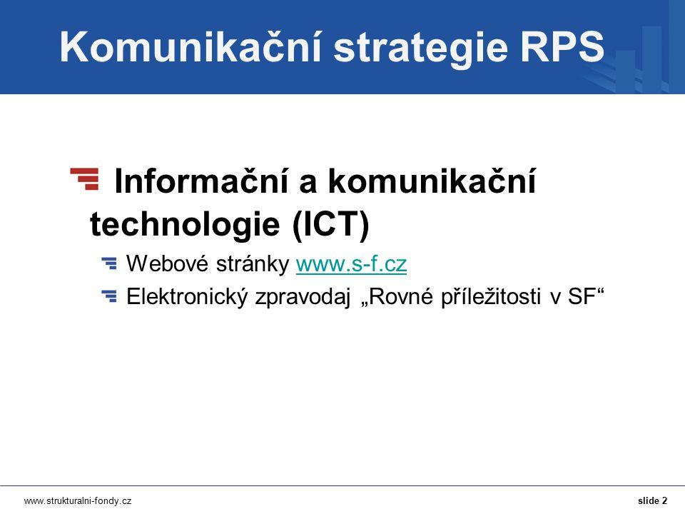 """www.strukturalni-fondy.cz Komunikační strategie RPS Informační a komunikační technologie (ICT) Webové stránky www.s-f.czwww.s-f.cz Elektronický zpravodaj """"Rovné příležitosti v SF slide 2"""