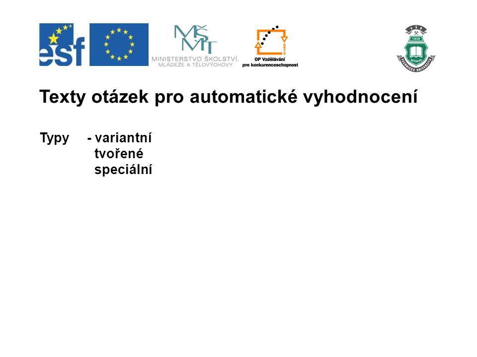 Texty otázek pro automatické vyhodnocení Typy- variantní tvořené speciální