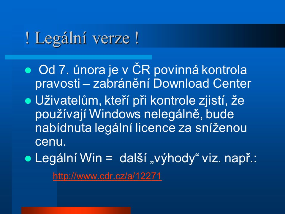 ! Legální verze ! Od 7. února je v ČR povinná kontrola pravosti – zabránění Download Center Uživatelům, kteří při kontrole zjistí, že používají Window