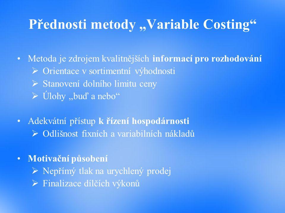 V řešení si povšimněme zejména rozdílu ve vnitropodnikových výsledcích hospodaření, které lze zjistit jako rozdíl mezi skutečnými a předem stanovenými náklady na výrobu.