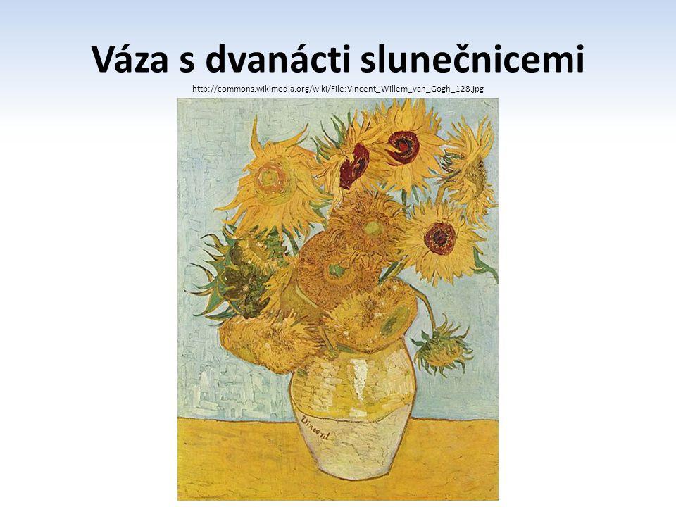 Váza s dvanácti slunečnicemi http://commons.wikimedia.org/wiki/File:Vincent_Willem_van_Gogh_128.jpg