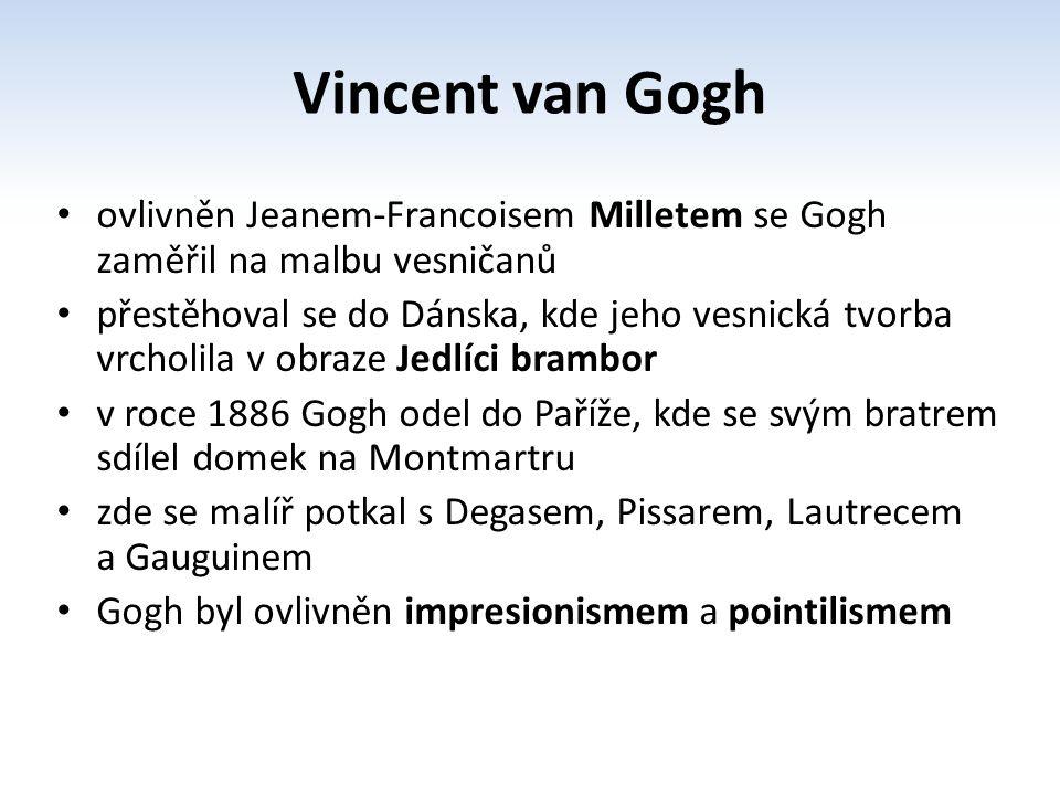 ovlivněn Jeanem-Francoisem Milletem se Gogh zaměřil na malbu vesničanů přestěhoval se do Dánska, kde jeho vesnická tvorba vrcholila v obraze Jedlíci b