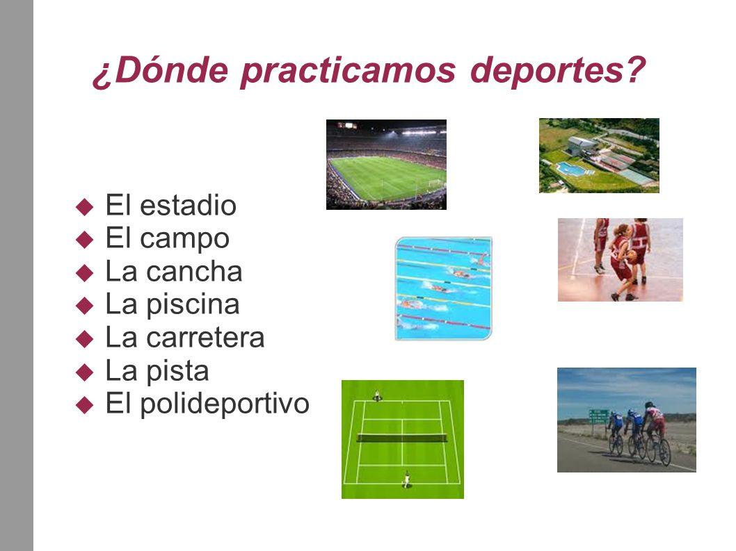 ¿Dónde practicamos deportes.