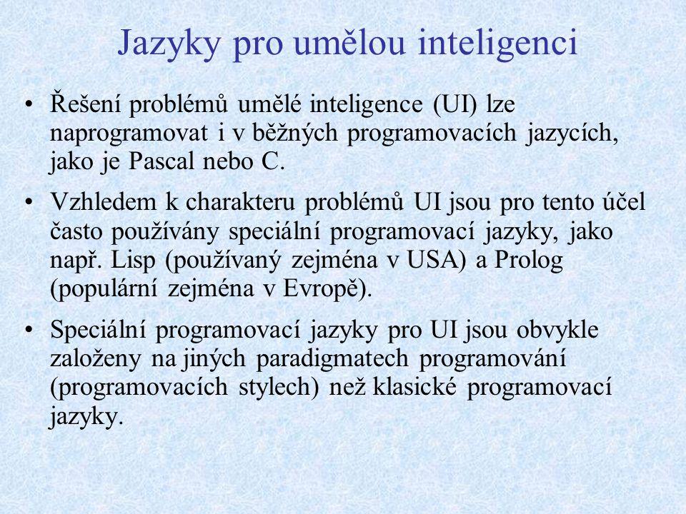 Jazyky pro umělou inteligenci Řešení problémů umělé inteligence (UI) lze naprogramovat i v běžných programovacích jazycích, jako je Pascal nebo C.