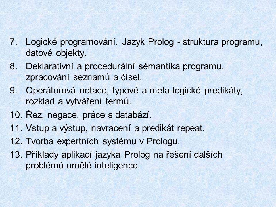 7.Logické programování.Jazyk Prolog - struktura programu, datové objekty.