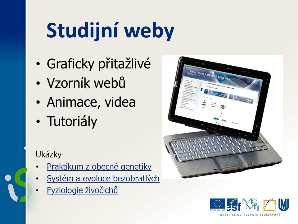 Studijní weby Graficky přitažlivé Vzorník webů Animace, videa Tutoriály Ukázky Praktikum z obecné genetiky Systém a evoluce bezobratlých Fyziologie živočichů