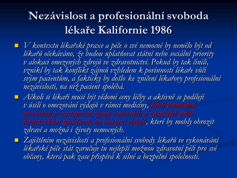 Nezávislost a profesionální svoboda lékaře Kalifornie 1986 V kontextu lékařské praxe a péče o své nemocné by nemělo být od lékařů očekáváno, že budou