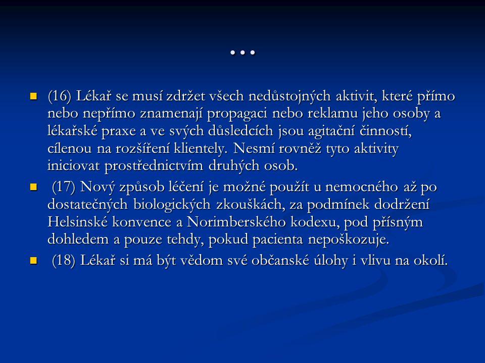 § 3 Lékař a nemocný (1) Lékař plní vůči každému nemocnému své profesionální povinnosti.