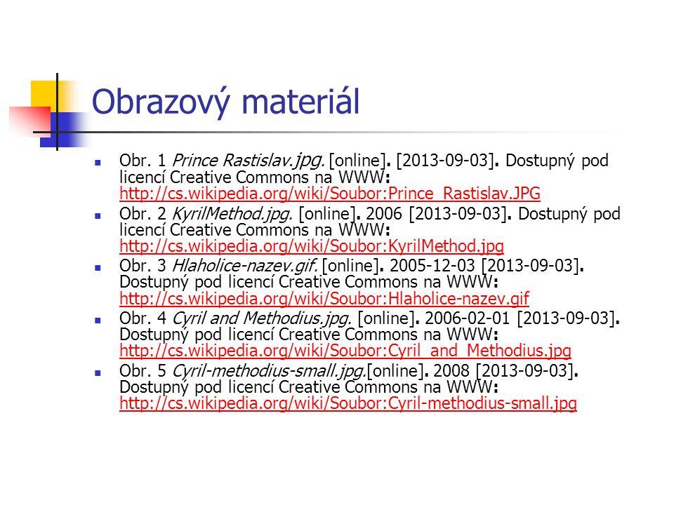 Obrazový materiál Obr. 1 Prince Rastislav. jpg. [online]. [2013-09-03]. Dostupný pod licencí Creative Commons na WWW: http://cs.wikipedia.org/wiki/Sou