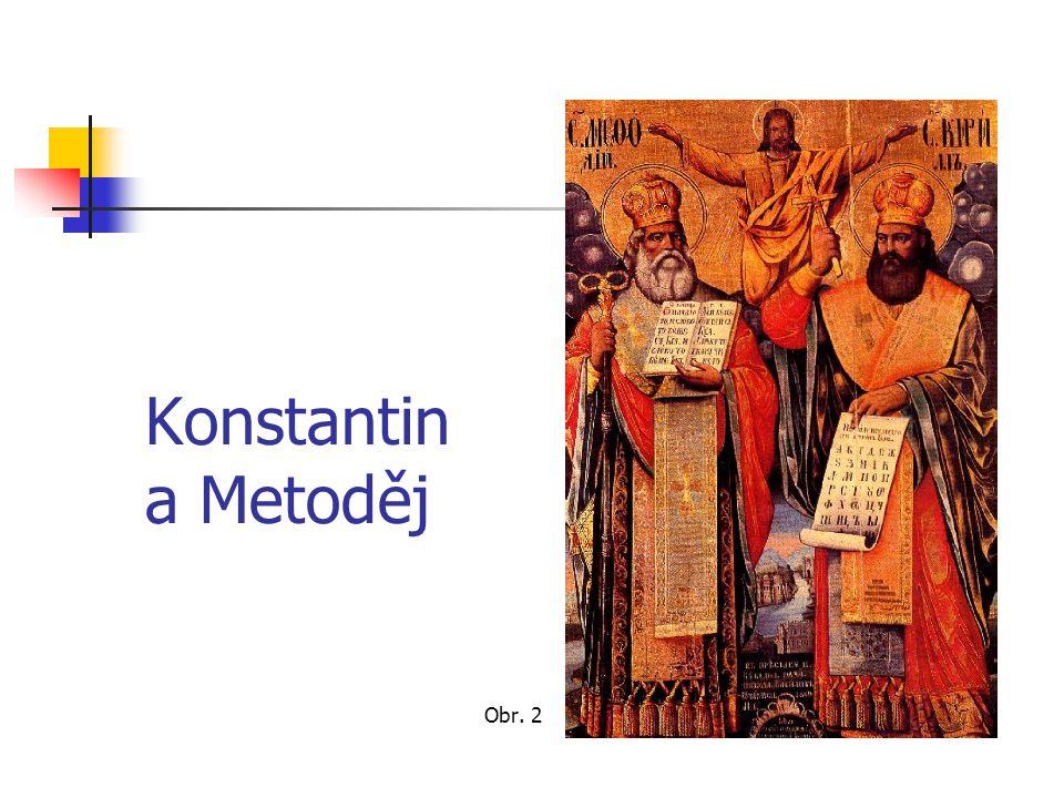 Hlaholice Konstantin sestavil nové písmo hlaholici Obr. 3