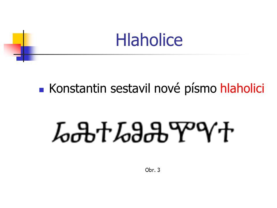 Hlaholice: je nejstarší slovanské písmo ze staroslověnského slovesa glagolati – hovořit nebo podstatného jména glagolъ – slovo