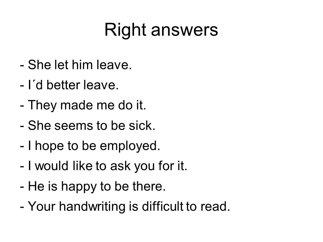 Right answers - She let him leave. - I´d better leave.