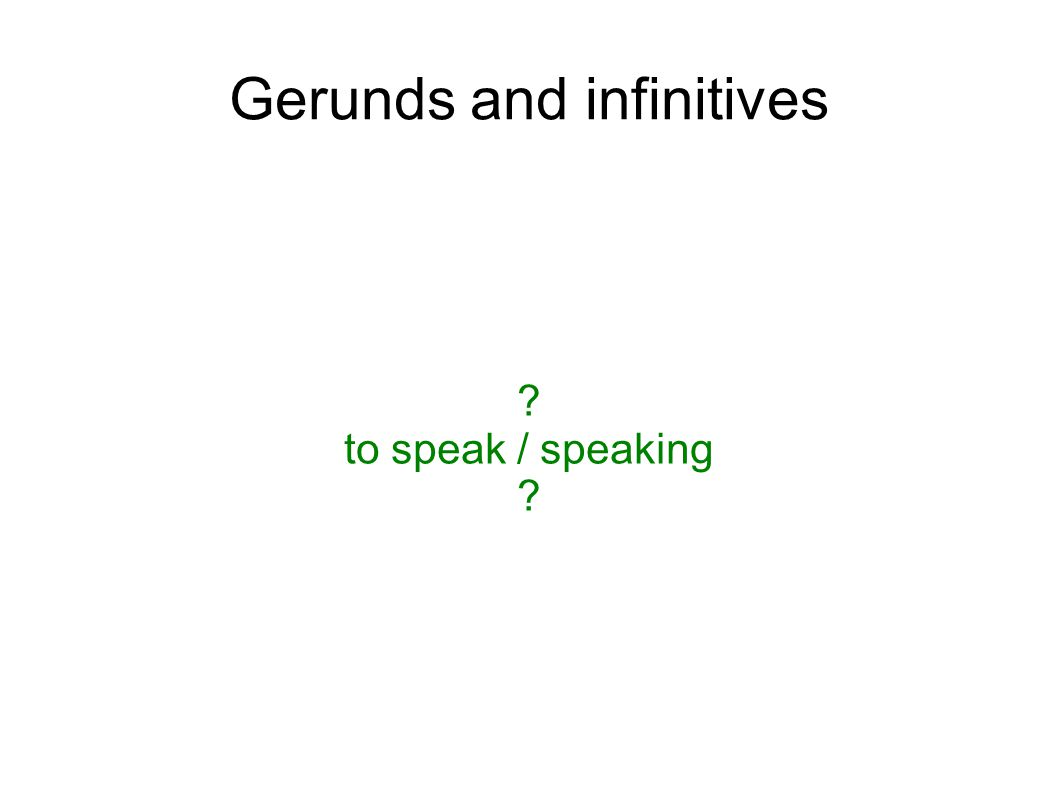 Verbs followed by infinitive Afford, agree, arrange, ask, choose, decide, expect, help, hope, intend, learn, manage, need, offer, pretend, promise, refuse, seem, can t afford etc.