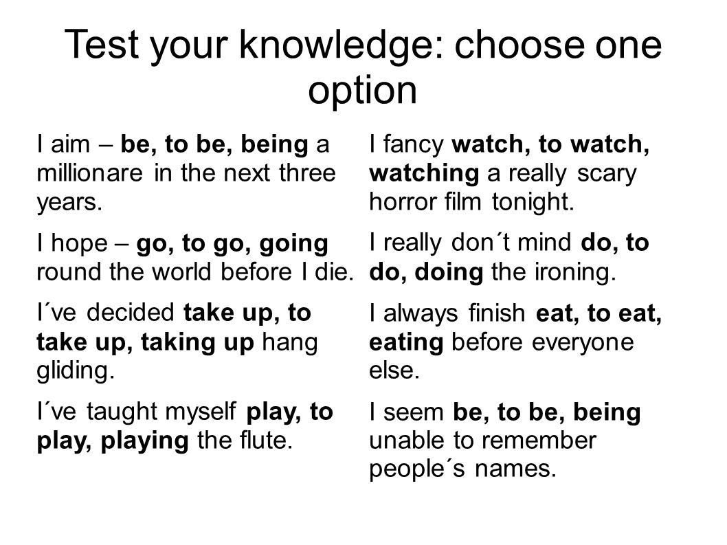 Test your knowledge: choose one option I aim – be, to be, being a millionare in the next three years.
