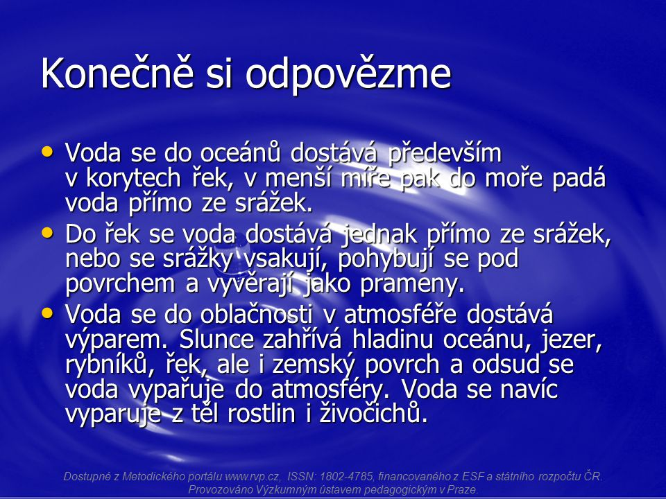 Oběh vody Dostupné z Metodického portálu www.rvp.cz, ISSN: 1802-4785, financovaného z ESF a státního rozpočtu ČR.