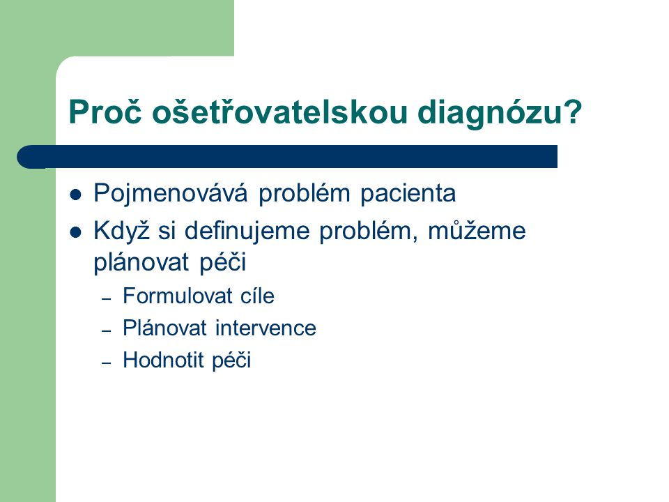 Proč ošetřovatelskou diagnózu.