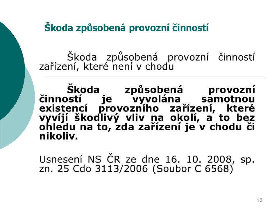 10 Škoda způsobená provozní činností Škoda způsobená provozní činností zařízení, které není v chodu Škoda způsobená provozní činností je vyvolána samo