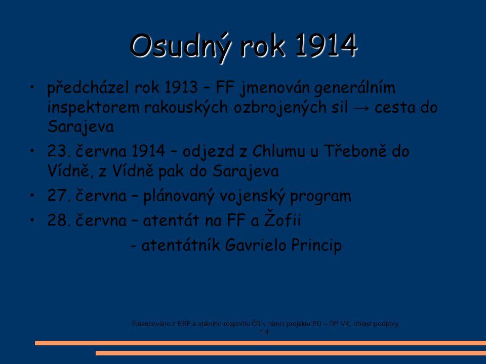 Osudný rok 1914 předcházel rok 1913 – FF jmenován generálním inspektorem rakouských ozbrojených sil → cesta do Sarajeva 23. června 1914 – odjezd z Chl