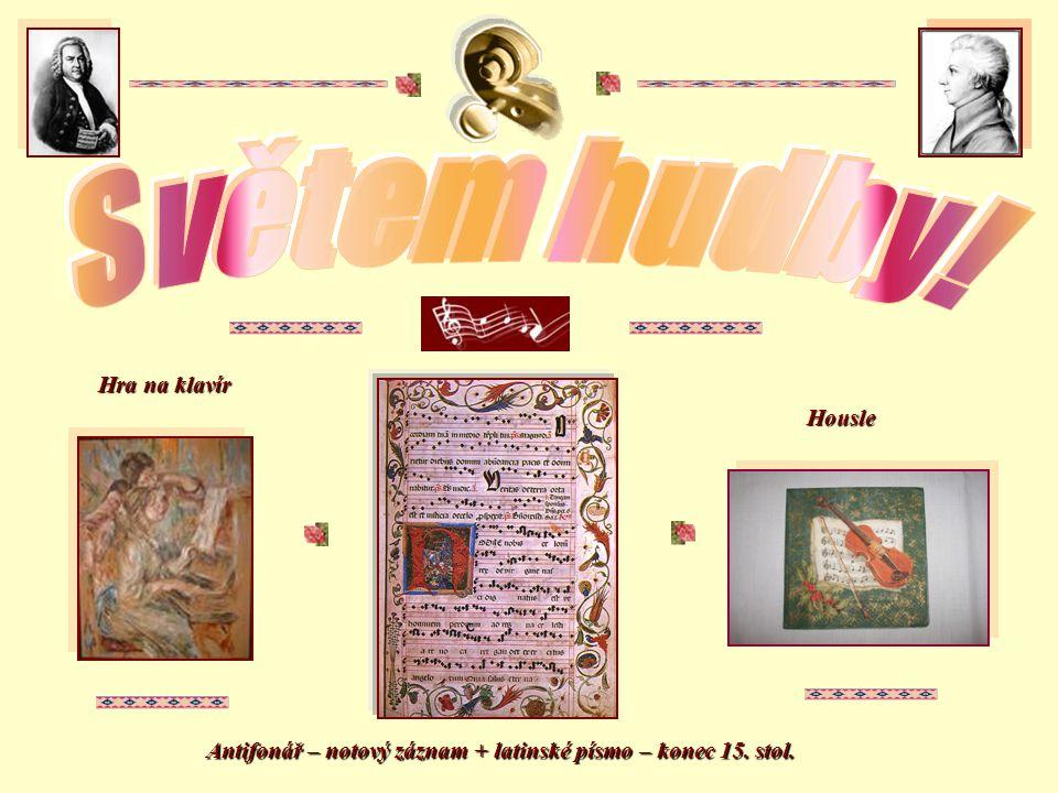Antifonář – notový záznam + latinské písmo – konec 15. stol. Hra na klavír Housle