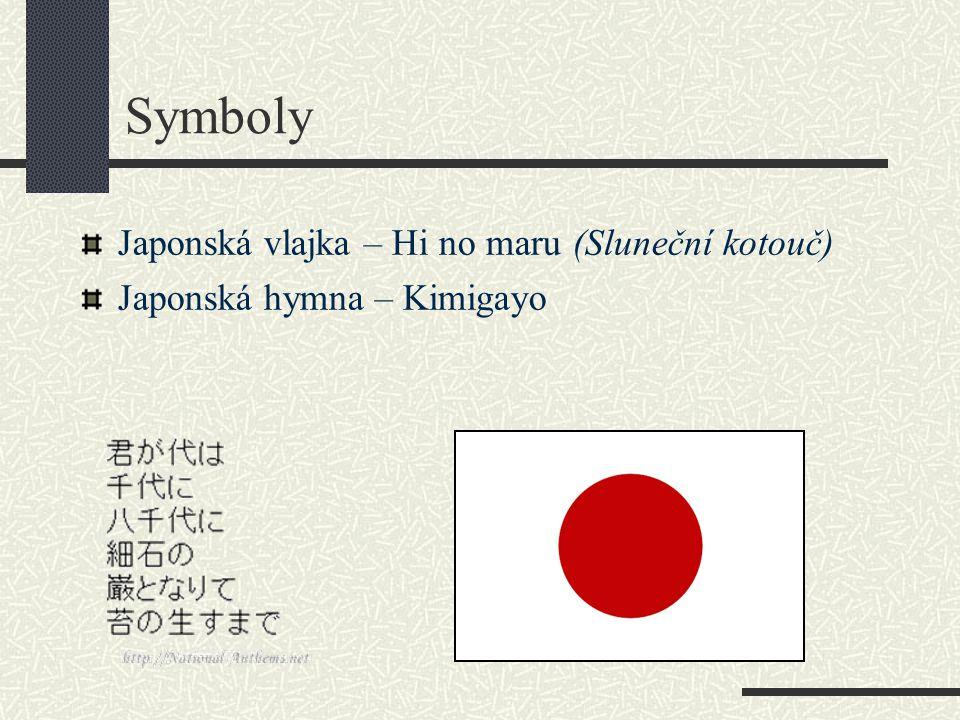 Symboly Japonská vlajka – Hi no maru (Sluneční kotouč) Japonská hymna – Kimigayo