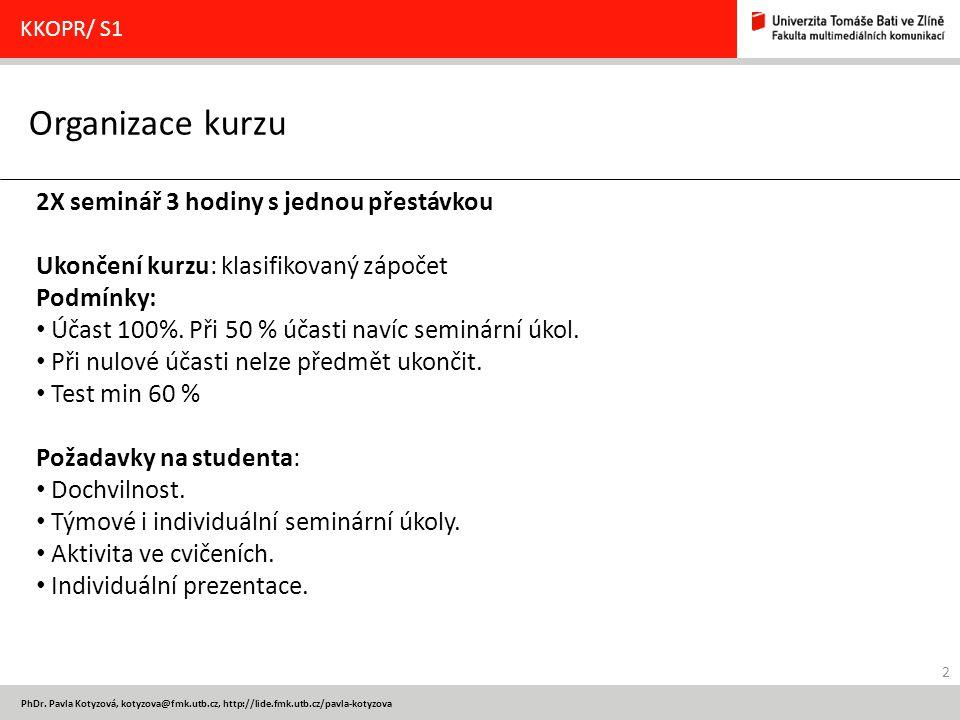 13 PhDr.Pavla Kotyzová, kotyzova@fmk.utb.cz Umíte mluvit.