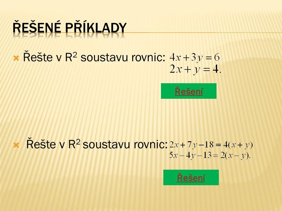  Řešte v R 2 soustavu rovnic: Řešení