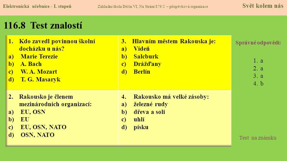 116.8 Test znalostí Správné odpovědi: 1.a 2.a 3.a 4.b Test na známku Elektronická učebnice - I.